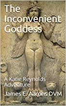 The Inconvenient Goddess Book 1