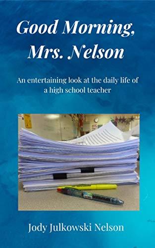 Good Morning Mrs. Nelson