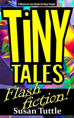 Tiny Tales Flash Fiction